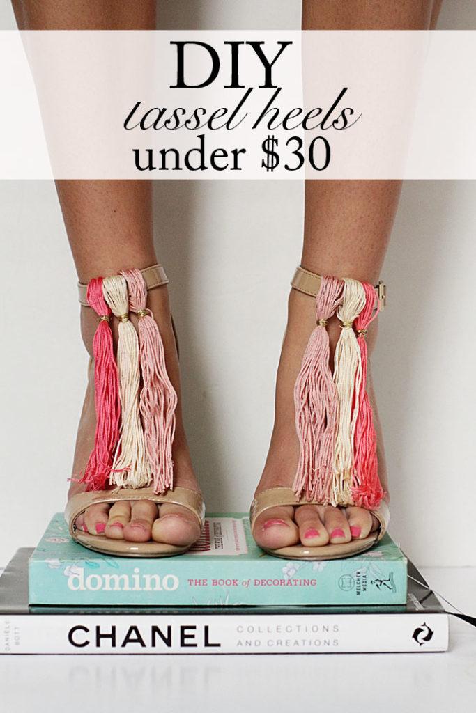DIY tassel heels, under $30 DIY, tassel heels, tassels