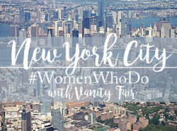 New York City with Women Who Do and Vanity Fair