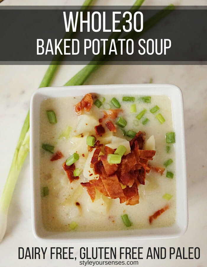 whole30 soup | whole 30 baked potato soup | dairy free soup | Delicious Whole30 Soup Recipe made with baked potato, featured by popular Dallas life and style blogger, Style Your Senses